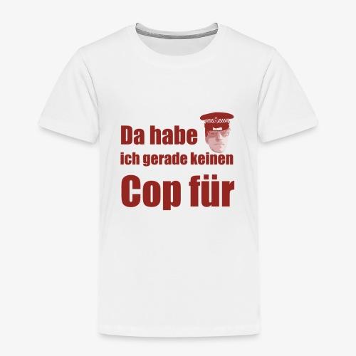Polizeitshirt keinen cop fuer red - Kinder Premium T-Shirt