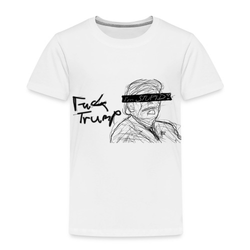F*ck Trump Draw - Kinder Premium T-Shirt