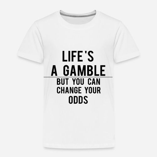 Life's a Gamble - Kids' Premium T-Shirt