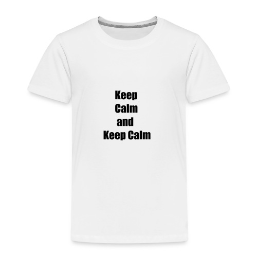 Keep Calm and Keep Calm - Kinder Premium T-Shirt