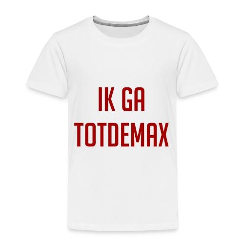 Ik ga TotDeMax - Kinderen Premium T-shirt