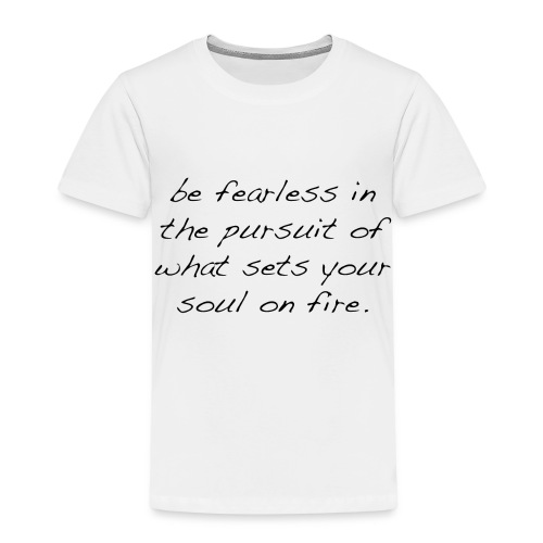 Fearless T-Shirt - Kinder Premium T-Shirt