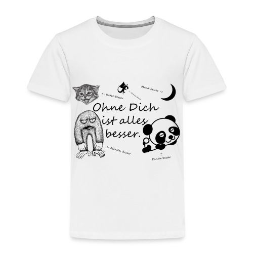 Ohne Dich ist alles besser. - Kinder Premium T-Shirt