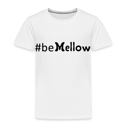 be mellow / hashtag bemellow - schwarz - Kinder Premium T-Shirt