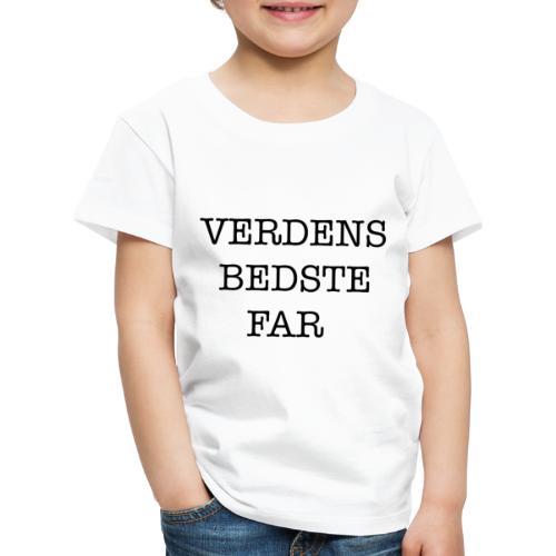 verdens bedste far - Børne premium T-shirt