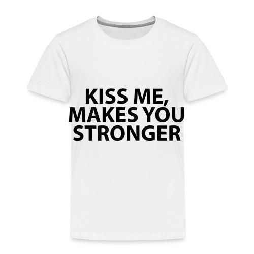 kiss me makes you stronger - Camiseta premium niño