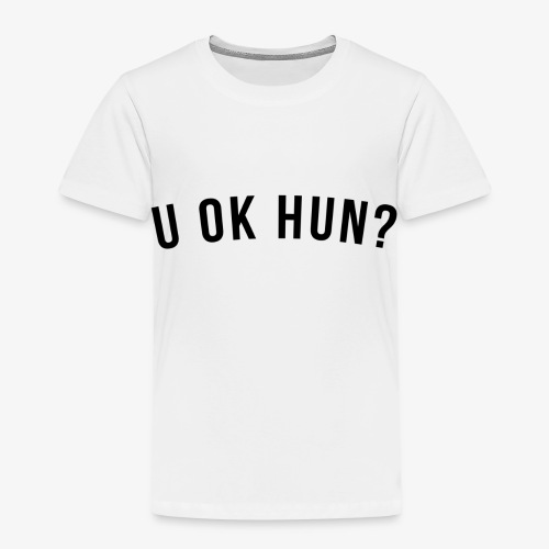 U OK HUN BLACK - Kids' Premium T-Shirt