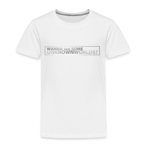 Wanna see some UnknownWorlds? - Kinder Premium T-Shirt