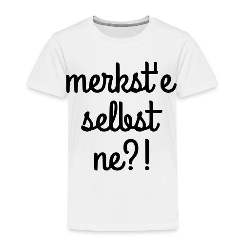 merkst'e selbst ne - Kinder Premium T-Shirt