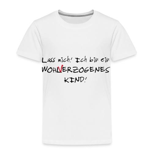Wohlverzogenes Kind - Kinder Premium T-Shirt