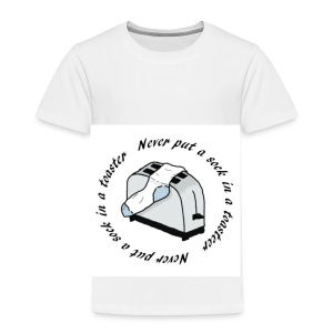 Never put a sock in a toaster - Kids' Premium T-Shirt