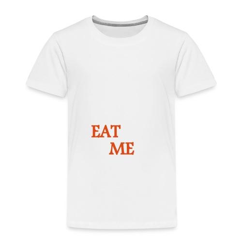 EAT ME - Kinder Premium T-Shirt