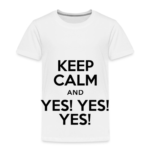 keep calm and yes yes yes - T-shirt Premium Enfant