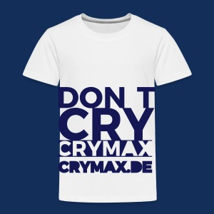 DON'T CRY - Kinder Premium T-Shirt