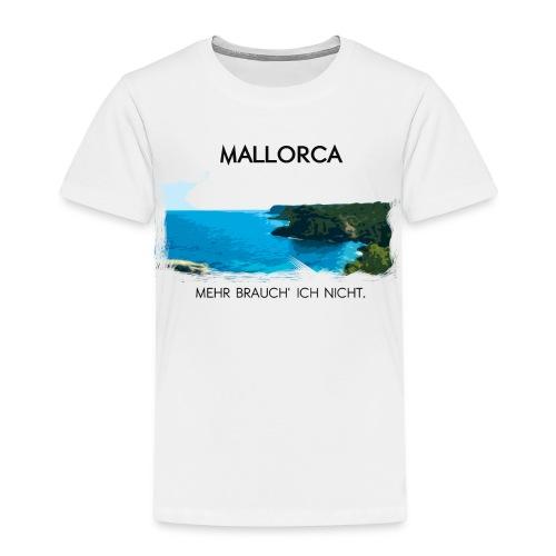 Mallorca - Mehr brauch' ich nicht. - Kinder Premium T-Shirt