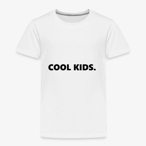 COOL KIDS - Kinder Premium T-Shirt