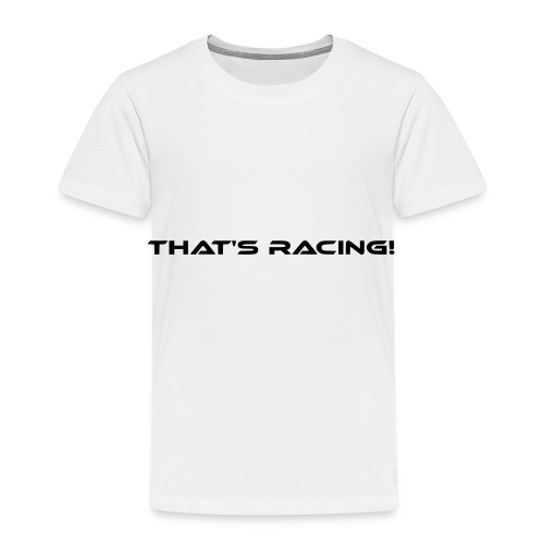 That's Racing! - Kinder Premium T-Shirt