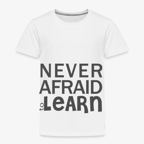 Never afraid to learn - T-shirt Premium Enfant