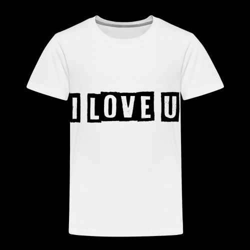 i love u - Kinder Premium T-Shirt