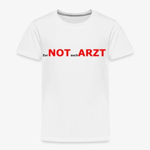 zur Not auch Arzt - Kinder Premium T-Shirt