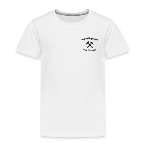 Auf Kohle geboren - Dein Ruhrpott - Kinder Premium T-Shirt