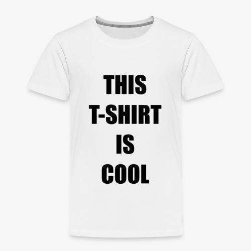 This T-Shirt is Cool - Kids' Premium T-Shirt