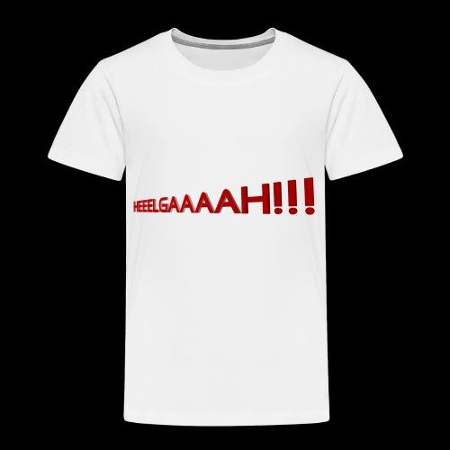 Heeeelgaaaa!!!! - Kinder Premium T-Shirt
