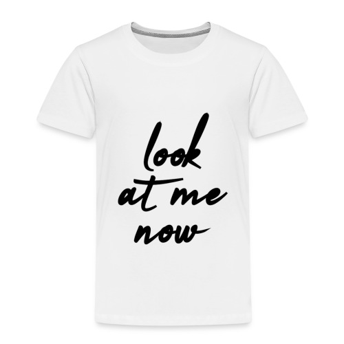 look at me now - Kinder Premium T-Shirt