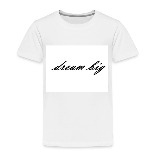 dream big - Kinder Premium T-Shirt