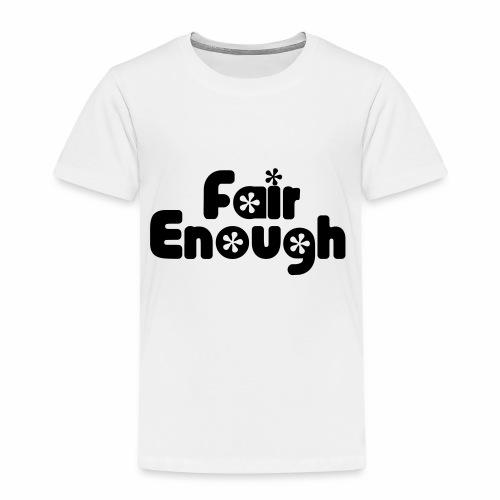 Fair Enough - Kids' Premium T-Shirt