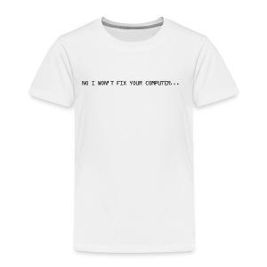 No fix computer - Kids' Premium T-Shirt