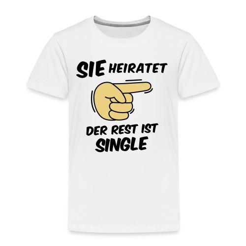 Sie heiratet, der Rest ist Single - JGA T-Shirt - Kinder Premium T-Shirt