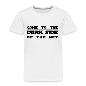 COME to the DARK side of the NET - Kinder Premium T-Shirt