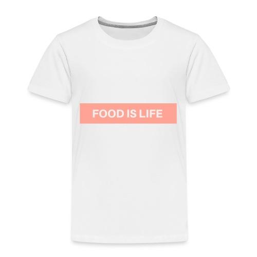 Food is life - Kinder Premium T-Shirt