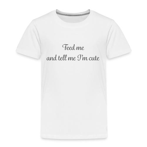 Feed me and tell me - Kids' Premium T-Shirt