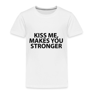 kiss me makes you stronger - Camiseta premium niño