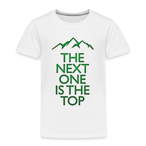 The Next One Is The Top - Green - Kids' Premium T-Shirt
