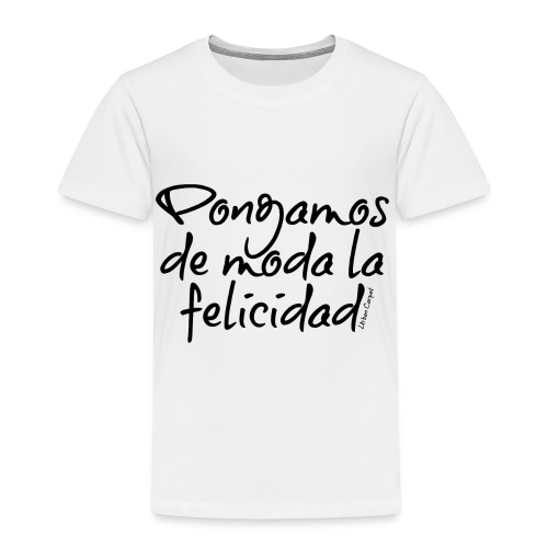 Pongamos de moda la felicidad design - Camiseta premium niño