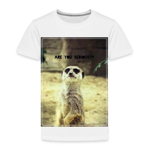 Are you serious?? - Kinder Premium T-Shirt