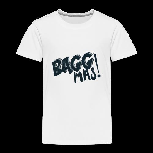 Bagg Mas! Bayerisches Sprichwort Floskel - Kinder Premium T-Shirt