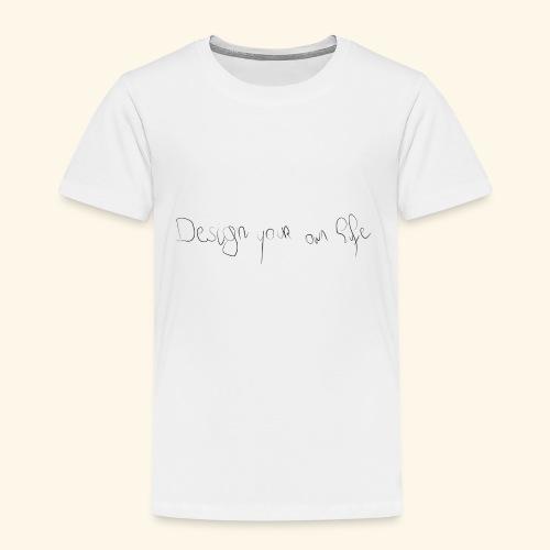 designYourOwnLife - Kinderen Premium T-shirt