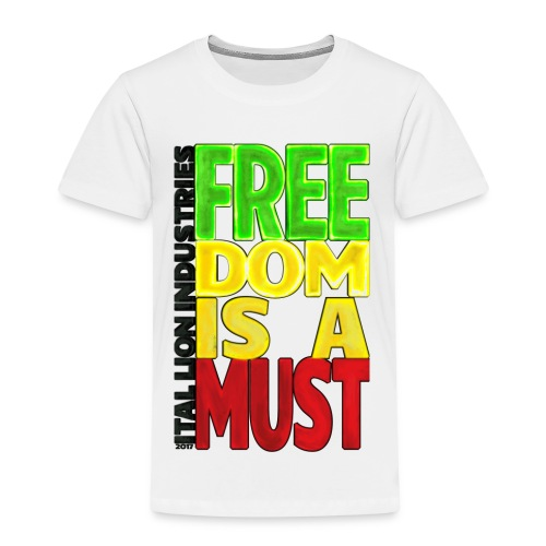 Freedom is a must - Kids' Premium T-Shirt
