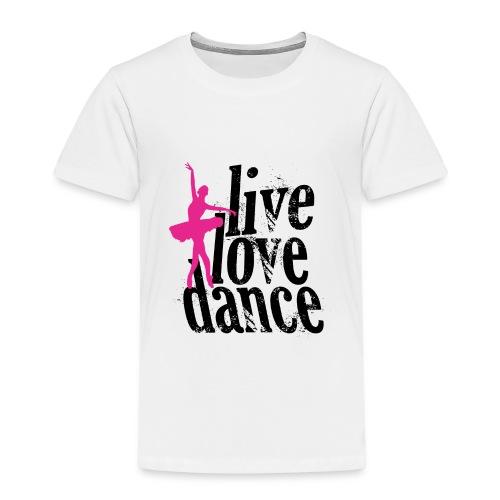 live,love,dance - Kids' Premium T-Shirt