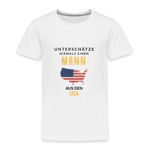 Unterschätze niemals einen Mann aus den USA! - Kinder Premium T-Shirt