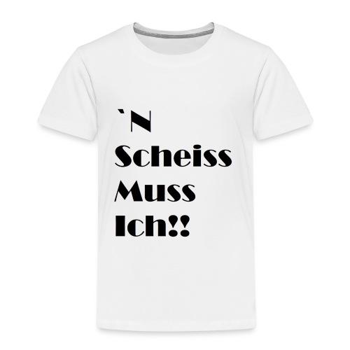 ´N Scheiss muss Ich! - Kinder Premium T-Shirt