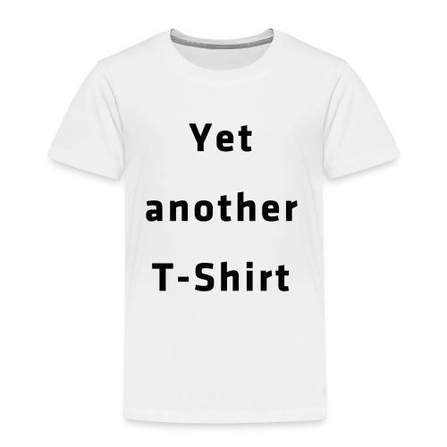 Yet another T-Shirt - Kinder Premium T-Shirt