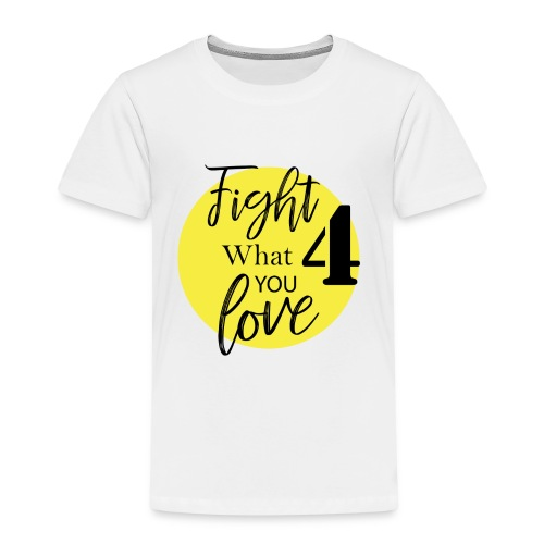 FIGHT 4 WHAT YOU LOVE - Camiseta premium niño