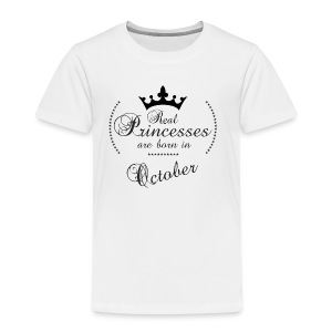 Real Princesses was born in October - Kinder Premium T-Shirt