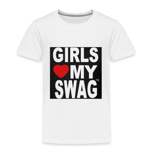 GIRLS LOVE MY SWAG T-SHIRT - Kinder Premium T-Shirt