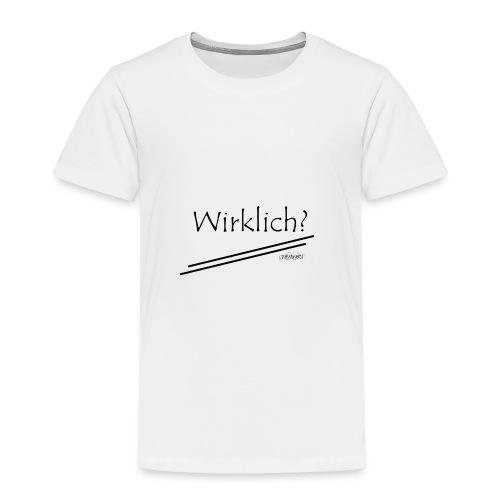Wirklich? Schwarz - Kinder Premium T-Shirt
